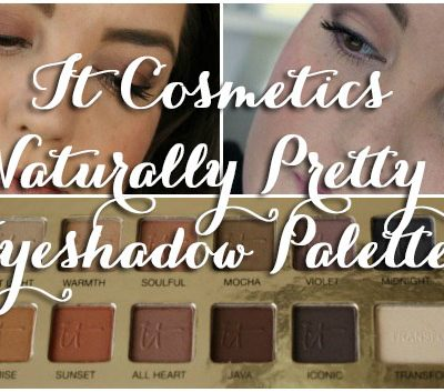 It Cosmetics Naturally Pretty Palette Review Swatches and Looks