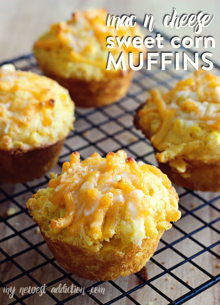 Mac N Cheese Sweet Corn Muffins Recipe - My Newest Addiction