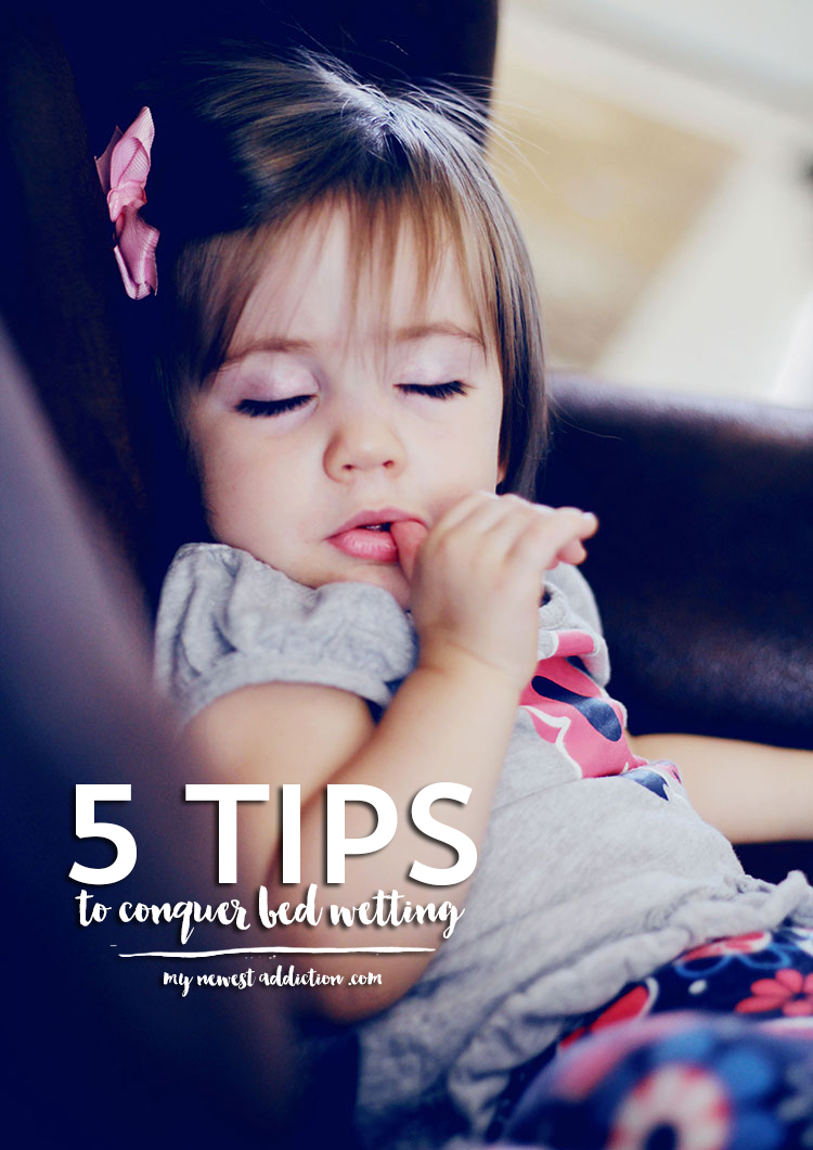 5 Tips To Conquer Bed Wetting