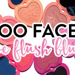 too-faced-love-flush-blush-review-and-swatches